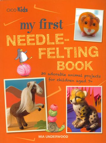 My First Needle-Felting Book
