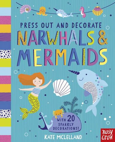 Press Out and Decorate: Narwhals & Mermaids