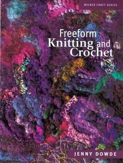 Freeform Knitting & Crochet