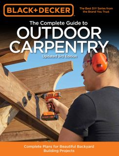 Complete Guide to Outdoor Carpentry