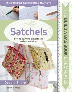The Build a Bag Book & Templates: Satchels
