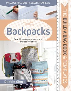 The Build a Bag Book & Templates: Backpacks