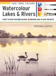 Take Three Colours: Watercolour Lakes & Rivers