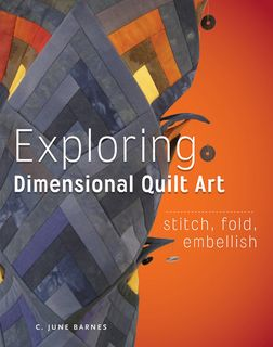 Exploring Dimensional Quilt Art