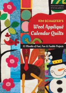Kim Schaefer's Wool Appliqué Calendar Quilts