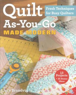 Quilt As-You-Go Made Modern