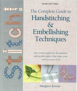 Complete Guide to Handstitching & Embellishing Techniques