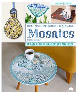Beginner's Guide to Making Mosaics