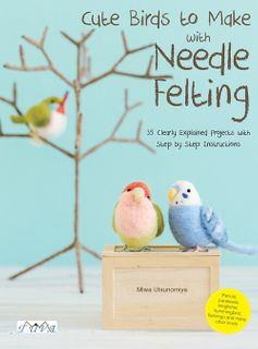 Cute Birds to Make with Needle Felting