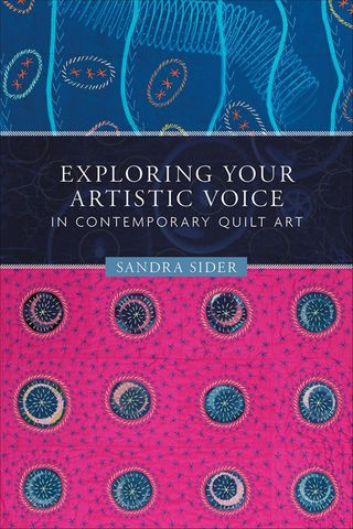 Exploring Your Artistic Voice in Contemporary Quilt Art
