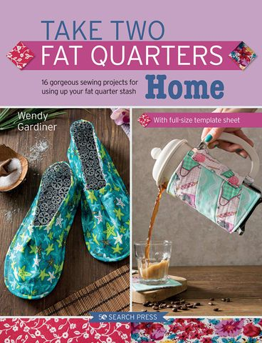 Take Two Fat Quarters: Home