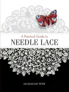 Practical Guide to Needle Lace
