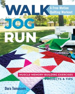 Walk, Jog, Run: A Free-Motion Quilting Workout