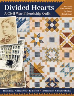 Divided Hearts, A Civil War Friendship Quilt