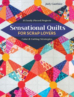 Sensational Quilts for Scrap Lovers