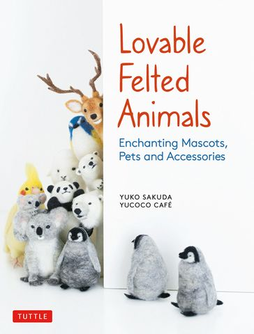 Lovable Felted Animals