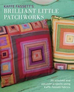Kaffe Fasset's Brilliant Little Patchworks