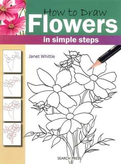 How to Draw: Flowers in Simple Steps