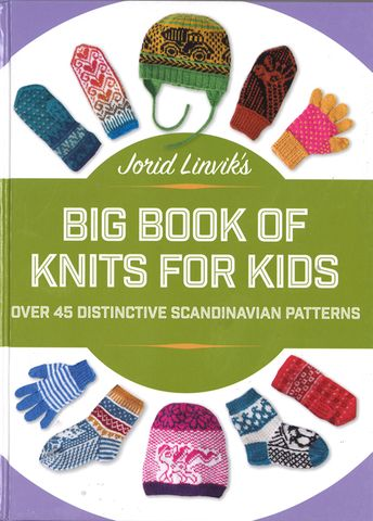 Jorid Linvik's Big Book of Knits for Kids