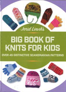 Jorid Linvik's Big Book of Knits for Kids