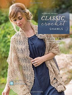 Interweave Presents: Classic Crochet Shawls