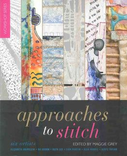 Approaches to Stitch: Six Artists