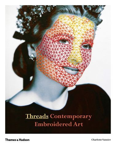 Threads: Contemporary Embroidered Art