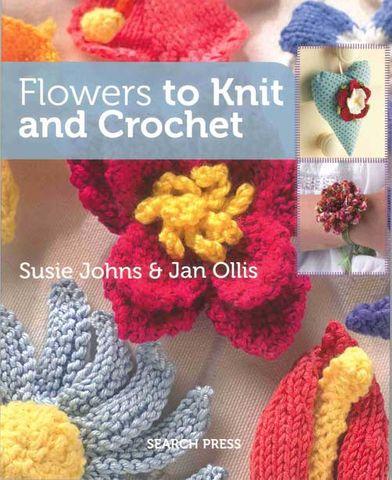 Flowers to Knit & Crochet