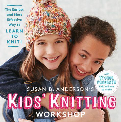 Susan B. Anderson's Kids' Knitting Workshop