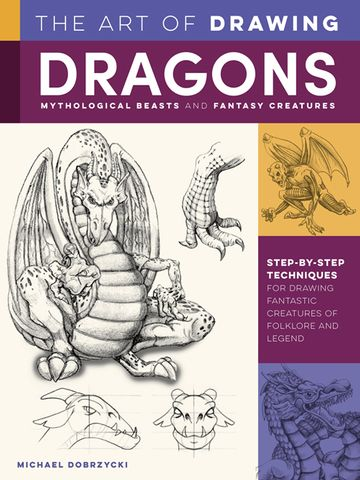 Art of Drawing Dragons, Mythological Beasts and Fantasy Creatures