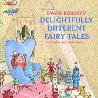 David Robert's Delightfully Different Fairytales