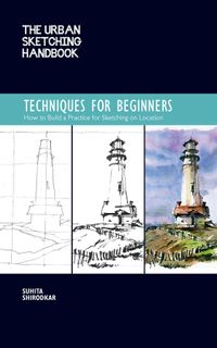 Urban Sketching Handbook: Techniques for Beginners