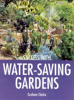 Success with Water-Saving Gardens