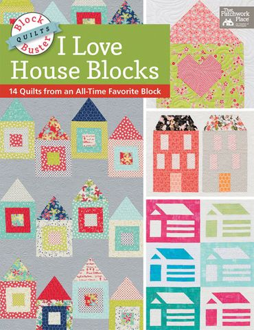 Block-Buster Quilts: I Love House Blocks!