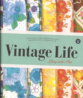 Vintage Life: Aesthetics, Obsessions and Artistic Pursuits