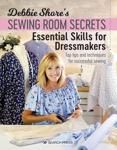 Debbie Shore's Sewing Room Secrets: Essential Skills for Dressmakers