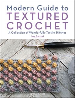 Modern Guide to Textured Crochet