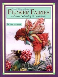 Flower Fairies in Ribbon Embroidery & Stumpwork
