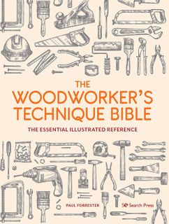 Woodworker's Technique Bible
