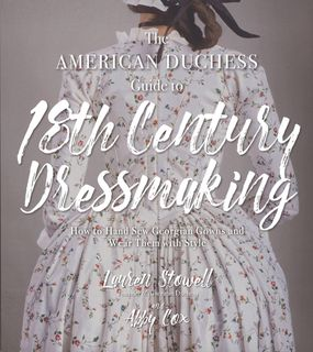 American Duchess Guide to 18th Century Dressmaking
