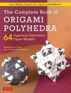 Complete Book of Origami Polyhedra