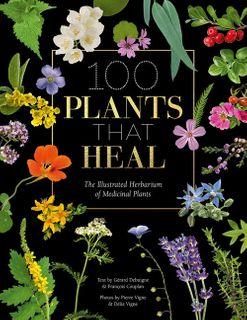 100 Plants That Heal