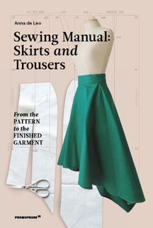 Sewing Manual: Skirts and Trousers