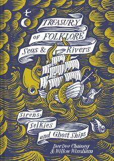 Treasury of Folklore: Seas and Rivers