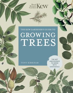 Kew Gardener's Guide to Growing Trees