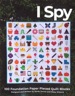 I Spy: 100 Foundation Paper Pieced Quilt Blocks