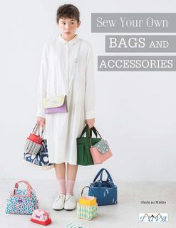 Sew Your Own Bags and Accessories