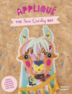 Appliqué the Sew Quirky Way