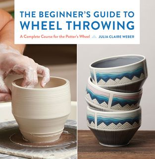 Beginner's Guide to Wheel Throwing