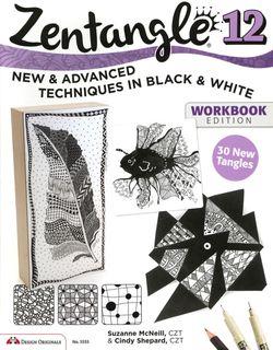 Zentangle 12 New & Advanced Techniques in Black & White